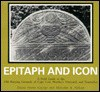 Epitaph and Icon: A Field Guide to the Old Burying Grounds of Cape Cod, Martha's Vineyard, .. - Diana Hume George