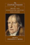 The Cambridge Companion to Hegel and Nineteenth-Century Philosophy (Cambridge Companions to Philosophy) - Frederick C. Beiser