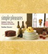Simple Pleasures: Edible Gifts For Friends &Amp; Family - Nadine Kuster, Andrew Franks, Susanna Tee