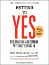 Getting to Yes: How to Negotiate Agreement Without Giving In (Audio) - Dennis Boutsikaris, Roger Fisher, William Ury