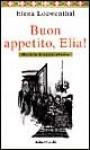 Buon appetito, Elia! Manuale di cucina ebraica - Elena Loewenthal