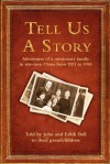 Tell Us a Story: Stories from China Told by John and Edith Bell to Their Grandchildren - John Bell, Ruth Bell Nyquist, James Nyquist