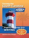 Passing the South Carolina HSAP in English Language Arts: Writing - Brian Freel