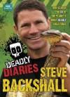 Deadly Diaries (Steve Backshall's Deadly series) - Steve Backshall
