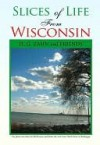 Slices of Life from Wisconsin - H. Zahn
