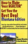 How to Make Your Realtor Get You the Best Deal, Montana Edition - Ken Deshaies