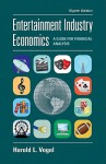 Entertainment Industry Economics: A Guide for Financial Analysis - Harold L. Vogel
