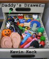 Daddy's Drawer - Kevin Keck