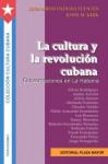 La cultura y la revolución cubana (Col. Cultura Cubana: Periodismo - Leonardo Padura Fuentes, John M. Kirk