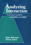 Analyzing Interaction: Sequential Analysis with SDIS and GSEQ - Roger Bakeman, Vincent Quera