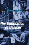 The Temptation of Despair: Tales of the 1940s - Werner Sollors