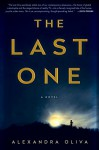 The Last One: A Novel - Alexandra Oliva