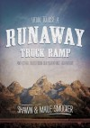 How to Use a Runaway Truck Ramp - Maile Smucker, Shawn Smucker