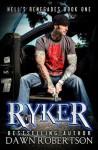 Ryker - Dawn Robertson