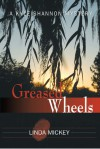 Greased Wheels a Kyle Shannon Mystery - Linda Mickey