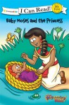Baby Moses and the Princess (I Can Read! / The Beginner's Bible) - Various Authors, Mission City Press Inc.