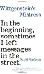 Wittgenstein's Mistress by David Markson (2006) Paperback - David Markson