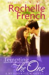 Tempting the One: (Meadowview Book 4) (Meadowview Heat) - Rochelle French