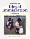 Illegal Immigration: An Opposing Viewpoints Guide - Laura K. Egendorf