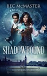 Shadowbound (The Dark Arts Book 1) - Bec McMaster