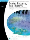 Scales, Patterns and Improvs, Book 1: Improvisations, Five-Finger Patterns, I-V7-I Chords and Arpeggios: Basic Skills - Barbara Kreader, Fred Kern, Phillip Keveren, Mona Rejino