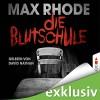 Die Blutschule - Max Rhode, David Nathan, Lübbe Audio