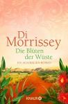 Die Blüten der Wüste: Ein Australien-Roman - Di Morrissey, Sonja Schuhmacher, Robert A. Weiß, Gerlinde Schermer-Rauwolf