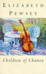 Children Of Chance - Elizabeth Pewsey