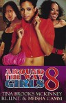 Around the Way Girls 8 - Tina Brooks McKinney, B.L.U.N.T., Meisha Camm