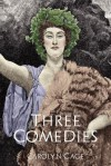 Three Comedies - Carolyn Gage