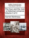 The Hour and the Man: A Historical Romance. Volume 3 of 3 - Harriet Martineau