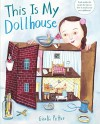 This Is My Dollhouse - Giselle Potter