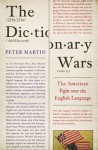 The Dictionary Wars The American Fight over the English Language - Peter Martin