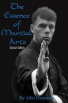The Essence of Martial Arts Special Edition - John Hennessy, Rocco Rotiroti