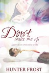 Don't Wake Me Up - Hunter Frost