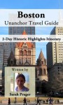 Boston Unanchor Travel Guide - 2-Day Historic Highlights Itinerary - Sarah Prager, Unanchor .com