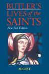 Butler's Lives of the Saints: August: New Full Edition - Alban Butler, John Cumming