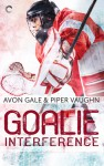 Goalie Interference (Hat Trick #2) - Piper Vaughn, Avon Gale