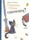 Przepraszam, czy jesteś czarownicą? - Paweł Pawlak, Emily Horn, Marta Umińska