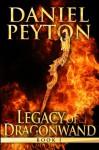 The Legacy of Dragonwand: Book 1 (Legacy of Dragonwand Trilogy) (Volume 1) - Daniel J. Peyton