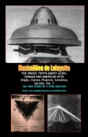 THE WHOLE TRUTH ABOUT ALIEN, GERMAN AND AMERICAN UFOs: Origin, Classes, Projects, Scientists, Secrets (The Complete Record on Verifiable UFOs, Extraterrestrial UFOs, and Man-Made UFOs) - Maximillien de Lafayette