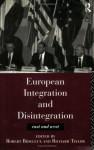 European Integration and Disintegration: East and West - Richard Taylor, Robert Bideleux, Professor Richard Taylor