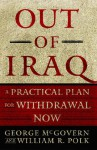Out of Iraq: A Practical Plan for Withdrawal Now - George S. McGovern, William R. Polk