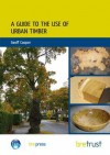 A Guide to the Use of Urban Timber - Geoff Cooper