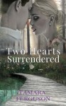 Two Hearts Surrendered (Two Hearts Wounded Warrior Romance) (Volume 1) - Tamara Ferguson, Adriana Hanganu