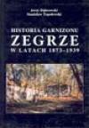 Historia garnizonu Zegrze w latach 1873-1939 - Jerzy Dąbrowski