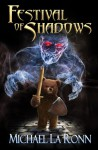 Festival of Shadows - Michael La Ronn