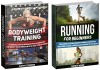 Bodyweight Training Box Set: 33 Useful Tips to Increase Muscle Growth Combined with Beginners Running Program for Weight Loss in Less then 4 weeks (Cardio ... books, Running For Beginners books) - Kathy Stevens, Randy Ward