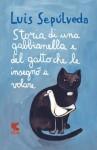 Storia di una gabbianella e del gatto che le insegnò a volare (Le Fenici) di Sepúlveda, Luis (2012) Tapa blanda - Luis Sepúlveda
