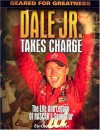 Dale Jr. Takes Charge: The Life and Legacy of NASCAR's Superstar - David Poole